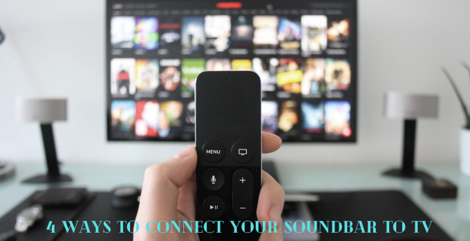4 Ways to connect your soundbar to TV