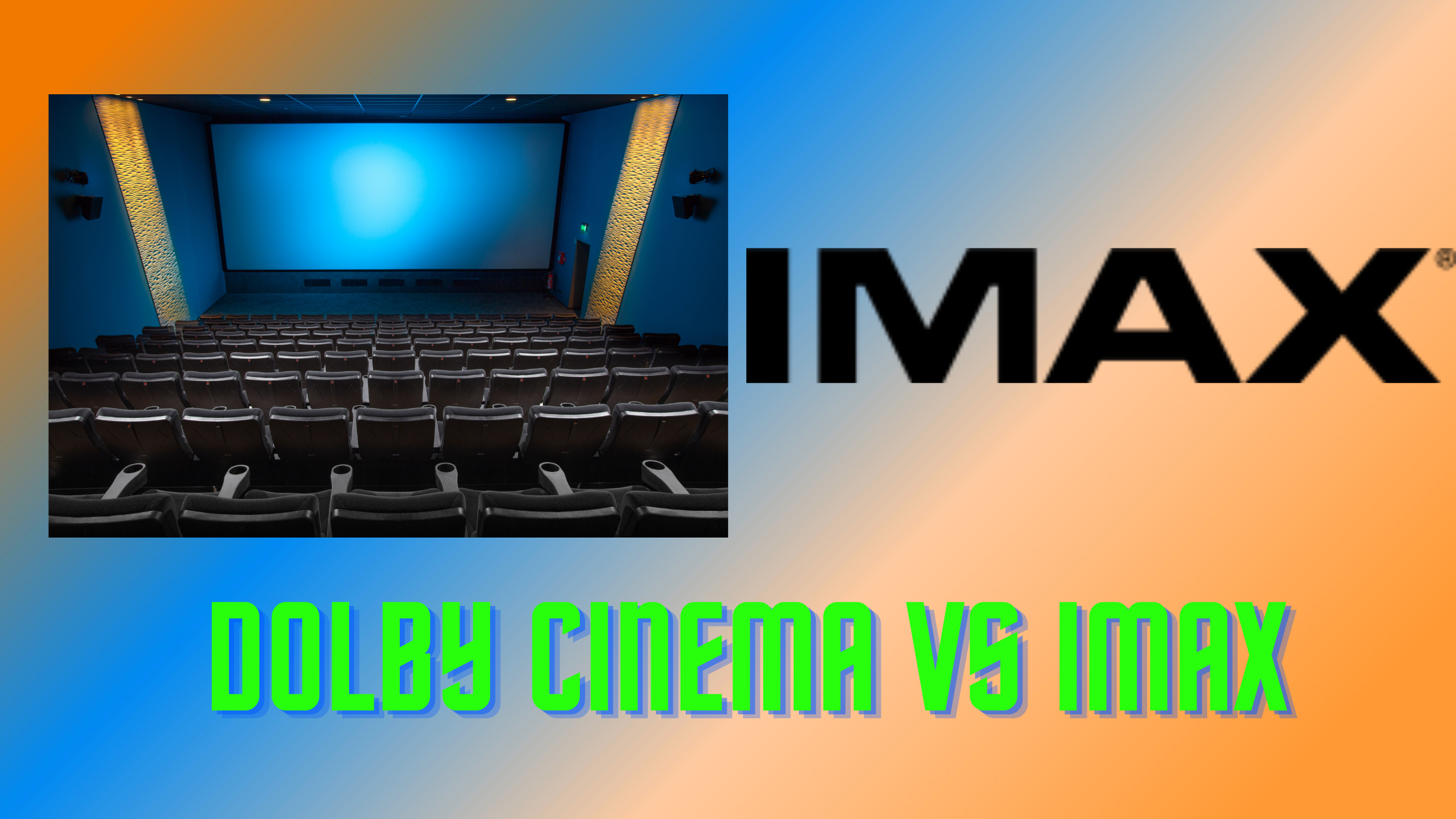 Dolby Cinema vs IMAX