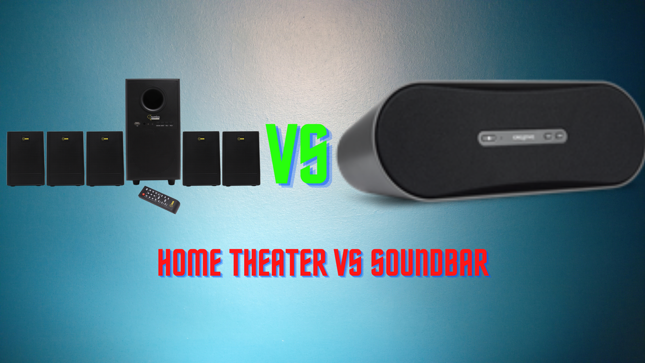 Home theater vs Soundbar Which is best