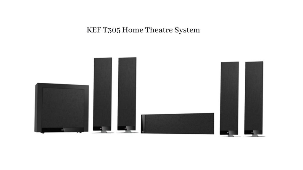 KEF T305 - Top Rated Best Home Theater System Speakers