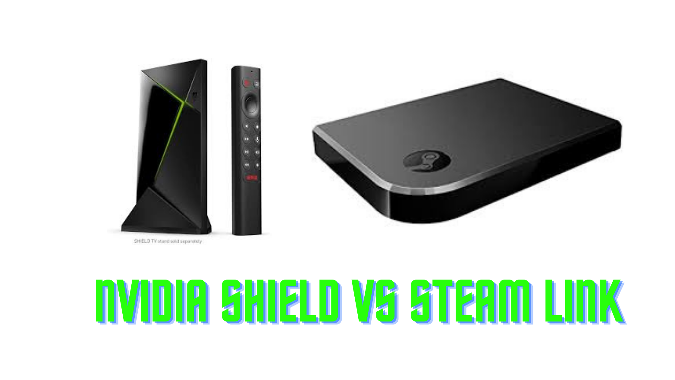 Nvidia shield vs steam link