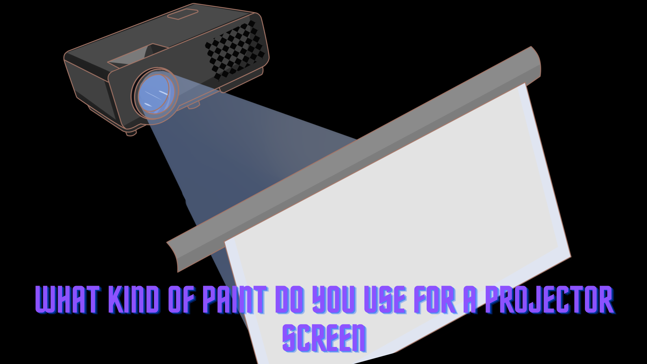 what kind of paint do you use for a projector screen