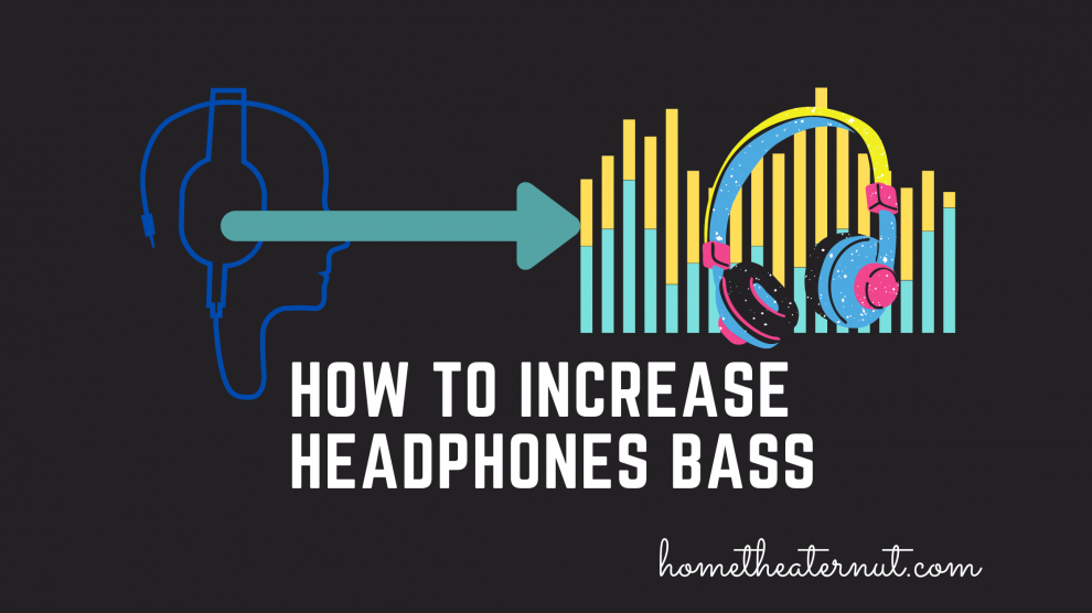 How to Increase Headphones Bass