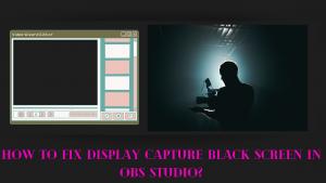 How to fix display capture black screen in OBS studio?