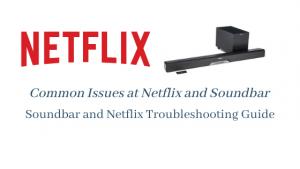 Soundbar and Netflix Troubleshooting
