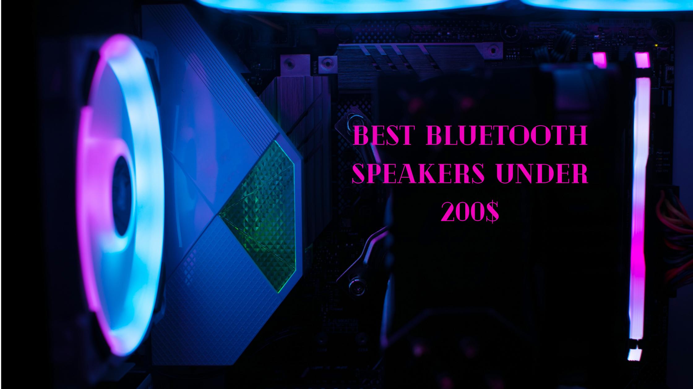 Best Bluetooth Speakers under 200$
