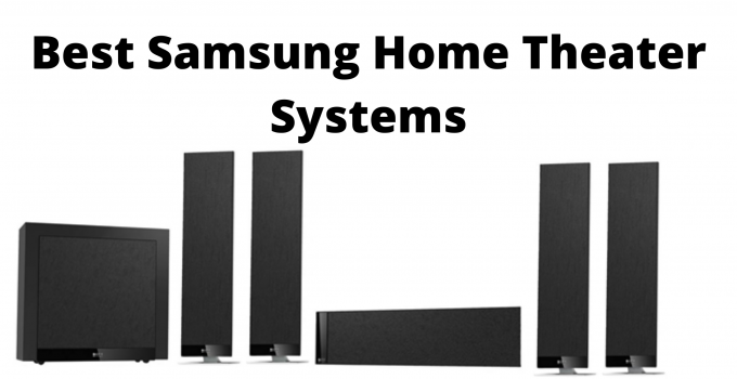Best Samsung Home Theater Systems